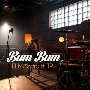 El Maestro - Bum Bum Ft. Tp